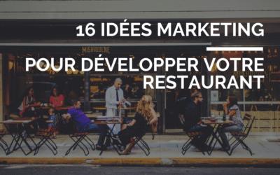 16 idées marketing pour développer votre restaurant